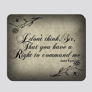 Jane Eyre No Right To Command Me Mousepad