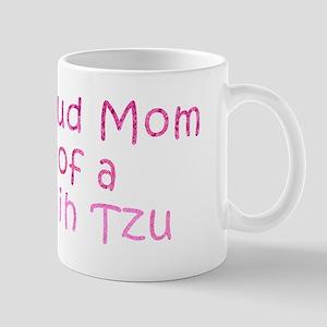 Proud Mom of a Shih Tzu Mug