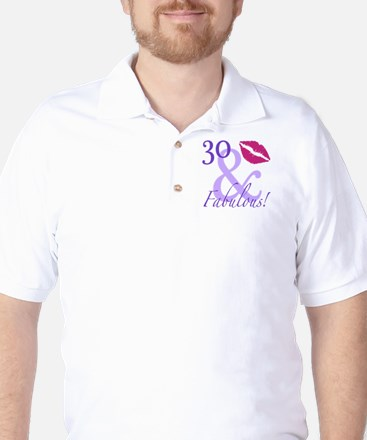 30 And Fabulous! Golf Shirt