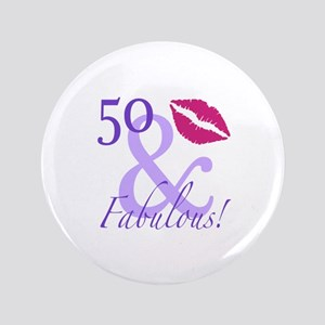 """50 And Fabulous! 3.5"""" Button"""