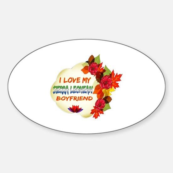 Sierra Leonean Boyfriend designs Sticker (Oval)