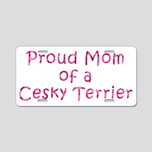 Proud Mom of a Cesky Terrier Aluminum License Plat