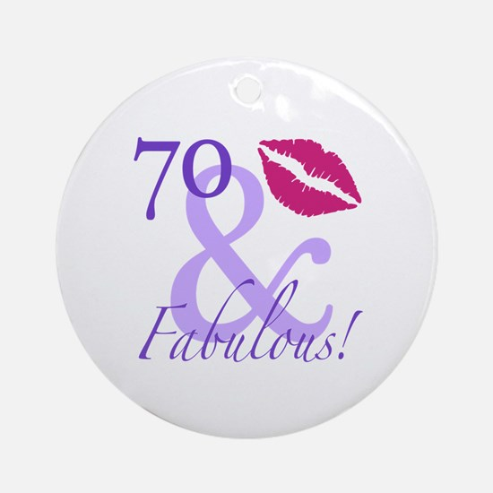 70 And Fabulous! Ornament (Round)
