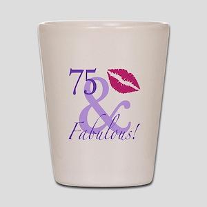 75 And Fabulous! Shot Glass