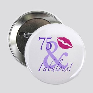 """75 And Fabulous! 2.25"""" Button"""