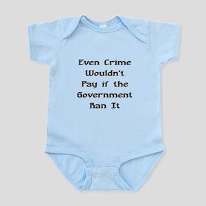Crime Doesnt Pay Infant Bodysuit