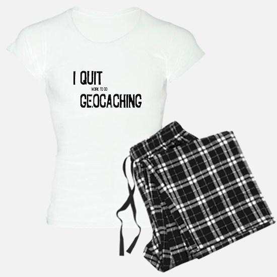 I Quit Geocaching Pajamas