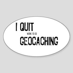 I Quit Geocaching Sticker (Oval)