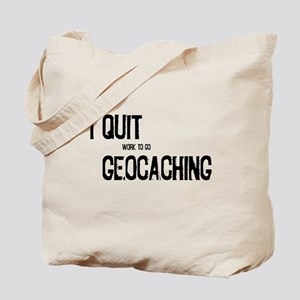 I Quit Geocaching Tote Bag