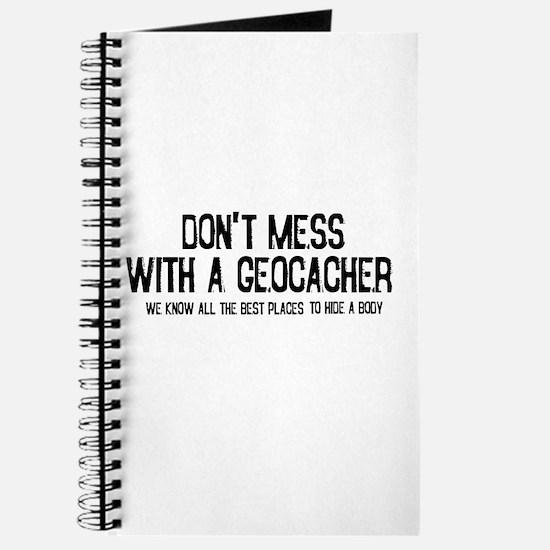 Dont Mess with a Geocacher Journal
