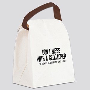 Dont Mess with a Geocacher Canvas Lunch Bag