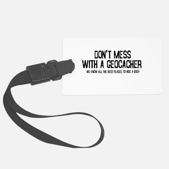 Dont Mess with a Geocacher Luggage Tag