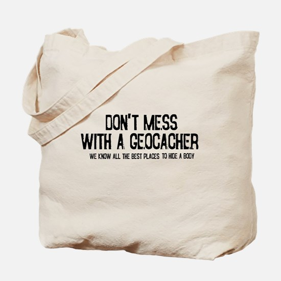 Dont Mess with a Geocacher Tote Bag