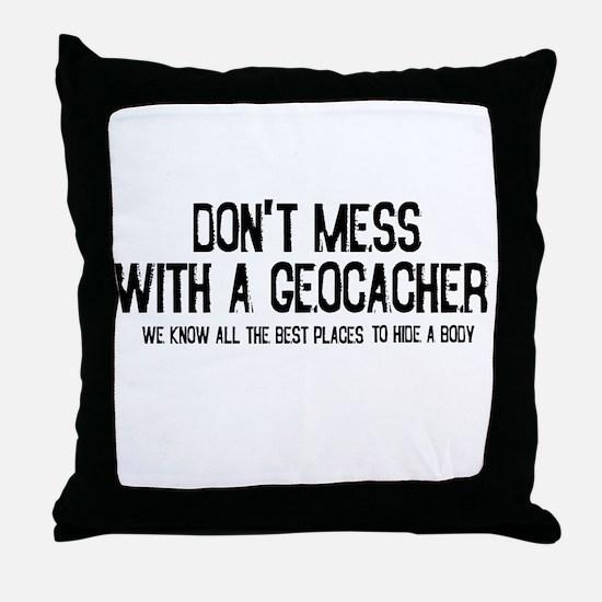 Dont Mess with a Geocacher Throw Pillow