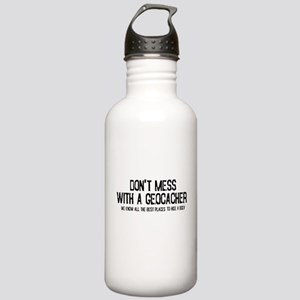 Dont Mess with a Geocacher Stainless Water Bottle