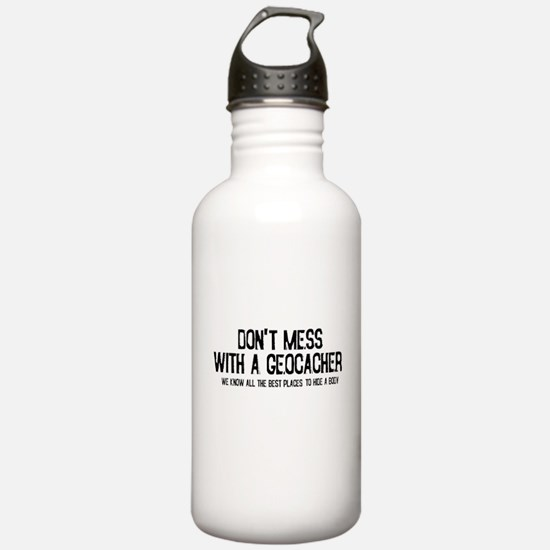 Dont Mess with a Geocacher Water Bottle