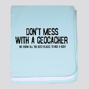 Dont Mess with a Geocacher baby blanket