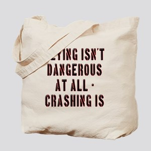 Flying Isnt Dangerous Tote Bag