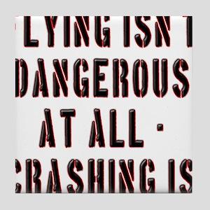 Flying Isnt Dangerous Tile Coaster