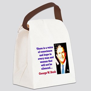 There Is A Voice - G W Bush Canvas Lunch Bag