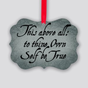 To Thine Own Self Be True Picture Ornament
