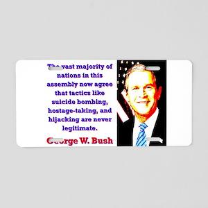 The Vast Majority Of Nations - G W Bush Aluminum L