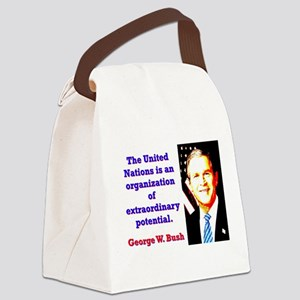 The United Nations Is - G W Bush Canvas Lunch Bag