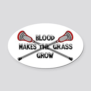 Lacrosse blood makes the grass grow Oval Car Magne