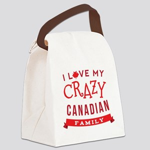 I Love My Crazy Canadian Family Canvas Lunch Bag
