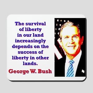 The Survival Of Liberty - G W Bush Mousepad