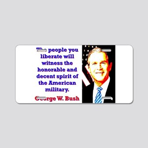 The People You Liberate - G W Bush Aluminum Licens