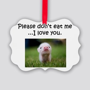 Dont Eat Me Picture Ornament