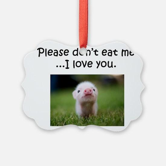 Dont Eat Me Ornament