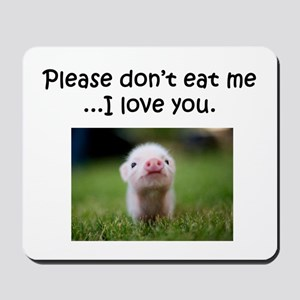 Dont Eat Me Mousepad