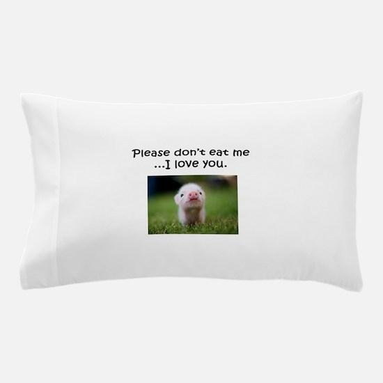 Dont Eat Me Pillow Case