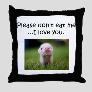 Dont Eat Me Throw Pillow