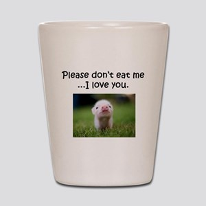 Dont Eat Me Shot Glass