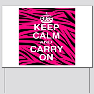 Keep Calm and Carry on Pink Zebra Stripes Yard Sig