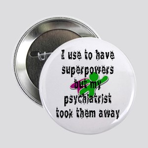 """I use to have superpowers 2.25"""" Button"""