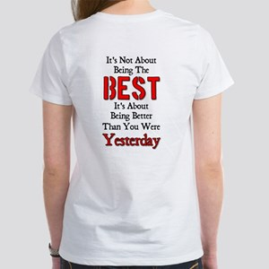Better Than Yesterday Women's T-Shirt