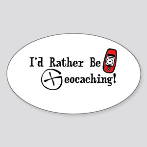 Rather Be Geocaching Sticker (Oval)