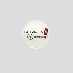 Rather Be Geocaching Mini Button