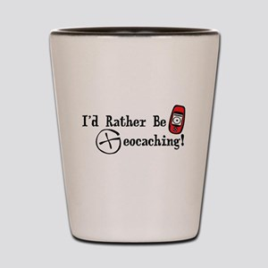 Rather Be Geocaching Shot Glass