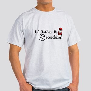 Rather Be Geocaching Light T-Shirt