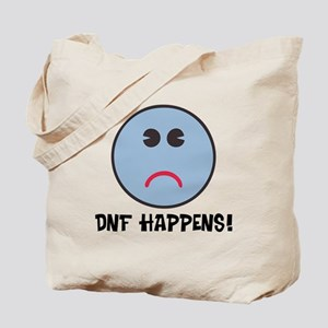 DNF Happens! Tote Bag