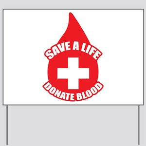 Save a Life, Donate Blood Yard Sign