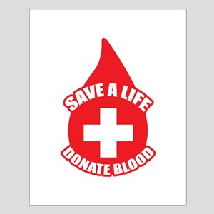 Donate blood posters cafepress save a life donate blood small poster altavistaventures Image collections