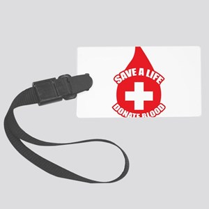 Save a Life, Donate Blood Large Luggage Tag