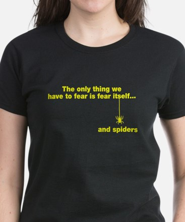 The only we fear is spiders Women's Dark T-Shirt