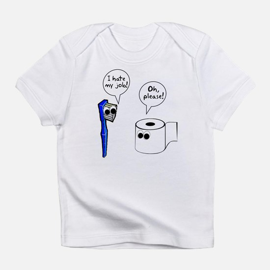 Tooth Toilet Paper Worse Job Infant T-Shirt
